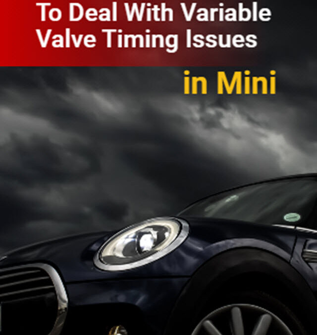 The Best Way To Deal With Variable Valve Timing Issues In Mini